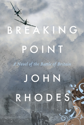 Breaking Point: A Novel of the Battle of Britain Cover Image