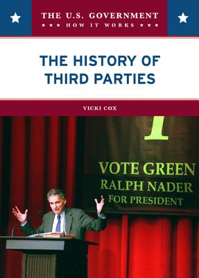 Cover for The History of Third Parties (U.S. Government