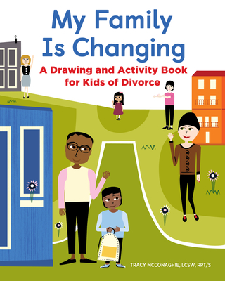 My Family Is Changing: A Drawing and Activity Book for Kids of Divorce Cover Image