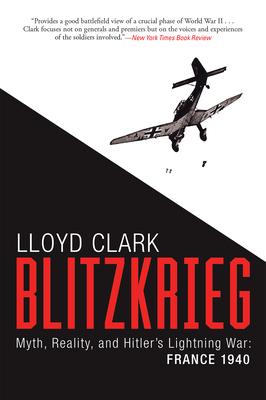 Blitzkrieg: Myth, Reality, and Hitler's Lightning War: France 1940 cover