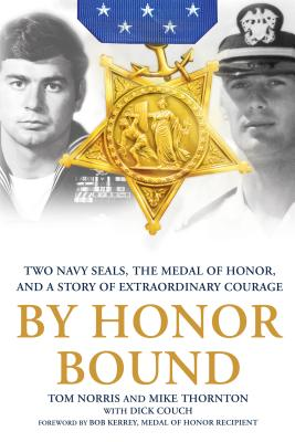 By Honor Bound: Two Navy SEALs, the Medal of Honor, and a Story of Extraordinary Courage Cover Image