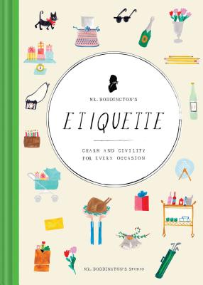 Mr. Boddington's Etiquette: Charm and Civility for Every Occasion (Etiquette Books, Manners Book, Respecting Cultures Books) Cover Image