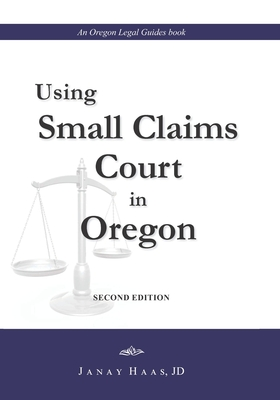 Using Small Claims Court in Oregon, Second Edition: An Oregon Legal Guides Book Cover Image
