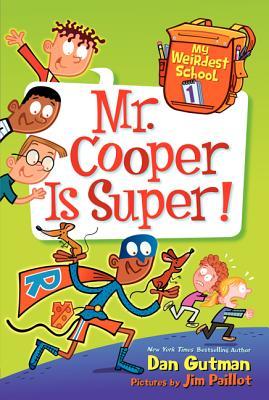 My Weirdest School #1: Mr. Cooper Is Super! Cover Image