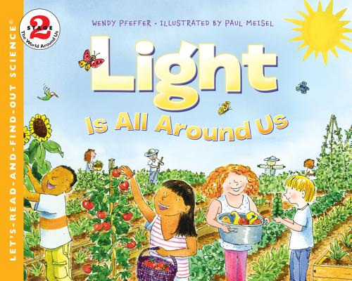 Light Is All Around Us (Let's-Read-and-Find-Out Science 2) Cover Image