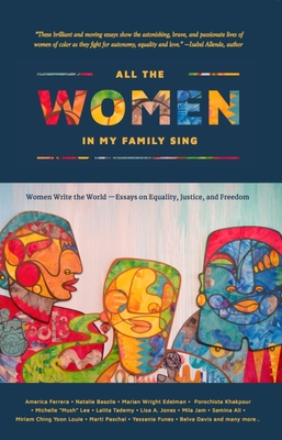 All the Women in My Family Sing: Women Write the World: Essays on Equality, Justice, and Freedom Cover Image