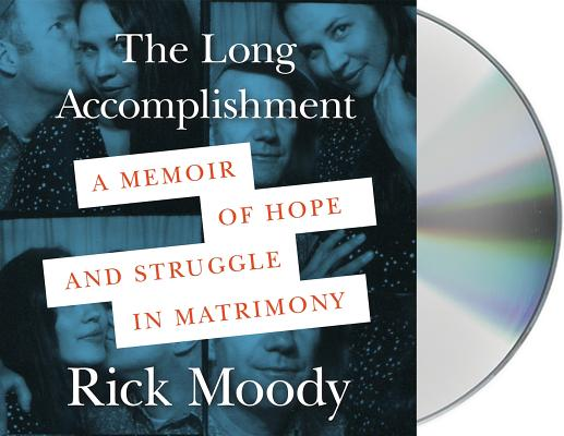 The Long Accomplishment: A Memoir of Hope and Struggle in Matrimony Cover Image