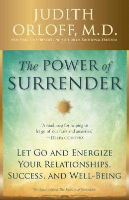 The Power of Surrender: Let Go and Energize Your Relationships, Success, and Well-Being Cover Image