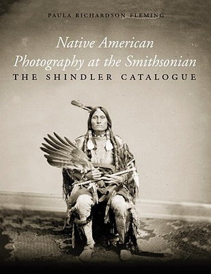 Native American Photography at the Smithsonian: The Shindler Catalogue Cover Image