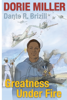 Dorie Miller: Greatness Under Fire Cover Image