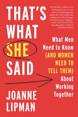 That's What She Said: What Men Need to Know (and Women Need to Tell Them) about Working Together Cover Image