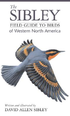 The Sibley Field Guide to Birds of Western North America Cover Image