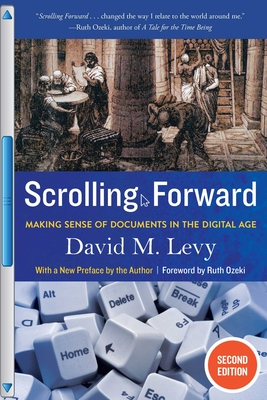 Scrolling Forward: Making Sense of Documents in the Digital Age Cover Image