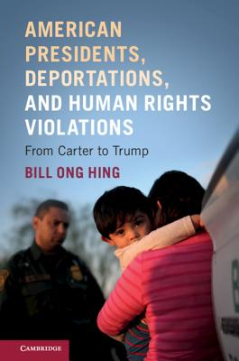 American Presidents, Deportations, and Human Rights Violations: From Carter to Trump Cover Image