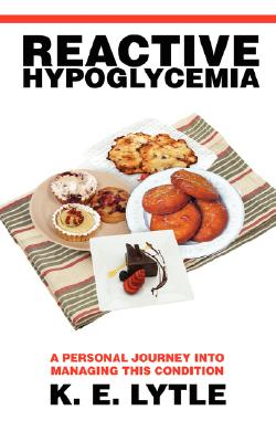 Reactive Hypoglycemia: A Personal Journey Into Managing This Condition Cover Image