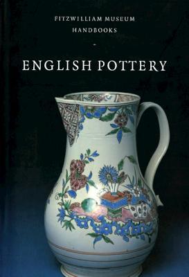 English Pottery (Fitzwilliam Museum Handbooks) Cover Image