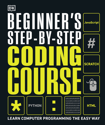 Beginner's Step-by-Step Coding Course: Learn Computer Programming the Easy Way Cover Image