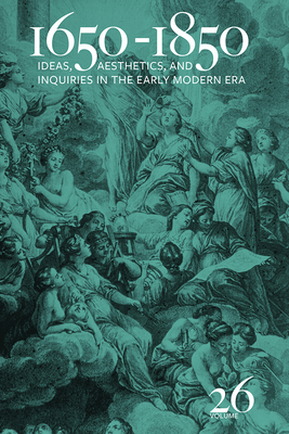 1650-1850: Ideas, Aesthetics, and Inquiries in the Early Modern Era (Volume 26) Cover Image