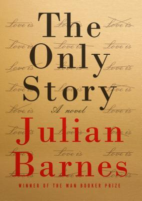 The Only Story: A novel Cover Image