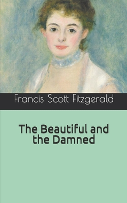 The Beautiful and the Damned Cover Image