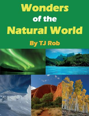 Wonders of the Natural World: (Age 5 - 8) (Wonders of the World) Cover Image