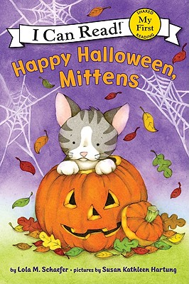 Happy Halloween, Mittens (My First I Can Read) Cover Image