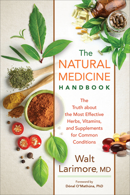 Natural Medicine Handbook: The Truth about the Most Effective Herbs, Vitamins, and Supplements for Common Conditions Cover Image