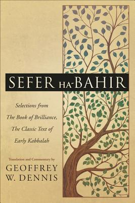 Sefer Ha-Bahir: Selections from the Book of Brilliance, the Classic Text of Early Kabbalah Cover Image