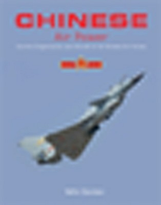 Chinese Air Power: Current Organisation and Aircraft of All Chinese Air Forces Cover Image