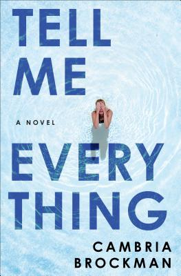 Tell Me Everything: A Novel Cover Image