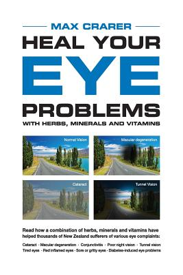 Heal Your Eye Problems With Herbs, Minerals and Vitamins Cover Image