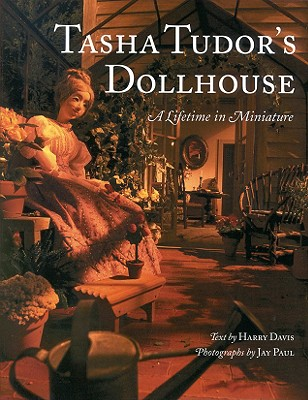 Tasha Tudor's Dollhouse: A Lifetime in Miniature Cover Image
