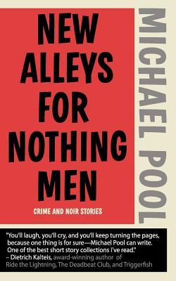 New Alleys For Nothing Men: Noir Stories Cover Image
