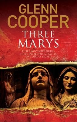 Three Marys: A Religious Conspiracy Thriller (Cal Donovan Thriller #2) Cover Image