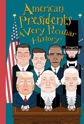 American Presidents: A Very Peculiar History(tm) Cover Image