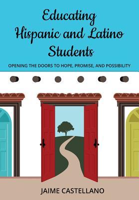 Educating Hispanic and Latino Students Cover Image