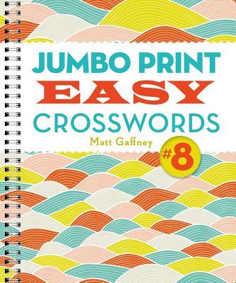 Jumbo Print Easy Crosswords #8 (Large Print Crosswords) Cover Image