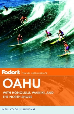 Fodor's Oahu: With Honolulu, Waikiki, and the North Shore [With Pullout Map] Cover Image