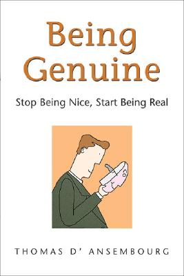 Being Genuine: Stop Being Nice, Start Being Real Cover Image