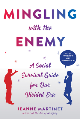 Mingling with the Enemy: A Social Survival Guide for Our Divided Era Cover Image