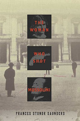 The Woman Who Shot Mussolini Cover