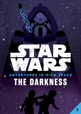 Book 5: The Darkness (Star Wars: Adventures in Wild Space) Cover Image