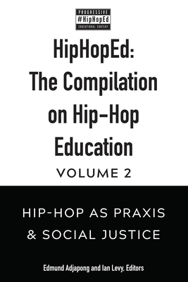 Hiphoped: The Compilation on Hip-Hop Education: Volume 2: Hip-Hop as Praxis & Social Justice Cover Image