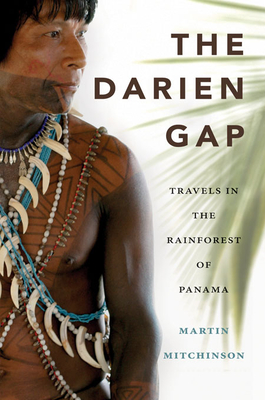 The Darien Gap: Travels in the Rainforest of Panama Cover Image