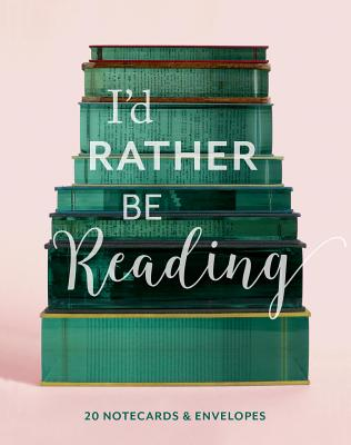 I'd Rather Be Reading: 20 Notecards & Envelopes: (Book Lover's Gift, Blank Notecard Set, Literary Birthday Gift) Cover Image