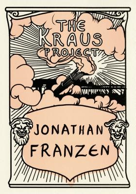 The Kraus Project: Essays by Karl Kraus Cover Image