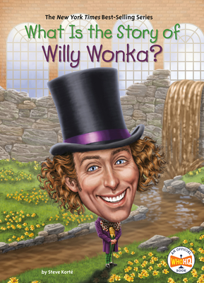 What Is the Story of Willy Wonka? (What Is the Story Of?) Cover Image