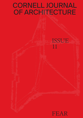 Cornell Journal of Architecture 11: Fear Cover Image