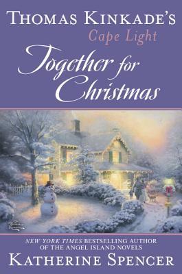 Thomas Kinkade's Cape Light: Together for Christmas: A Cape Light Novel Cover Image