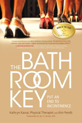 The Bathroom Key: Put an End to Incontinence Cover Image